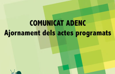 COMUNICAT ADENC – Ajornament activitats mes d'Abril